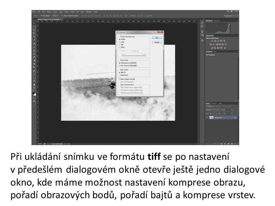 Při ukládání snímku ve formátu tiff se po nastavení v předešlém dialogovém okně otevře ještě jedno dialogové okno, kde máme možnost nastavení komprese obrazu, pořadí obrazových bodů, pořadí bajtů a komprese vrstev.