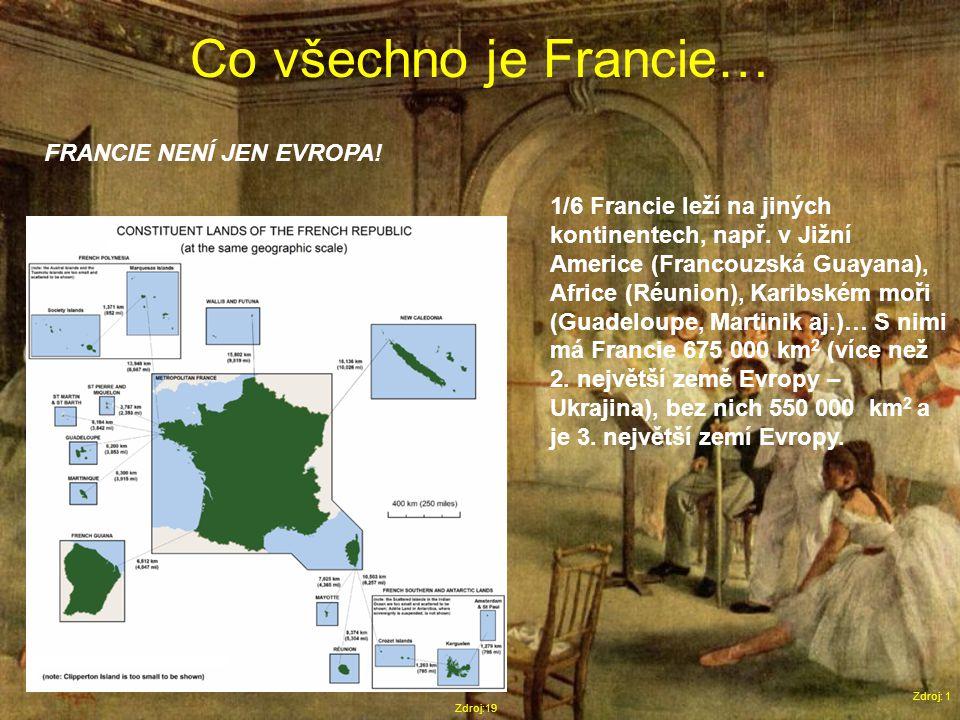 Co všechno je Francie… Zdroj: 1 FRANCIE NENÍ JEN EVROPA.