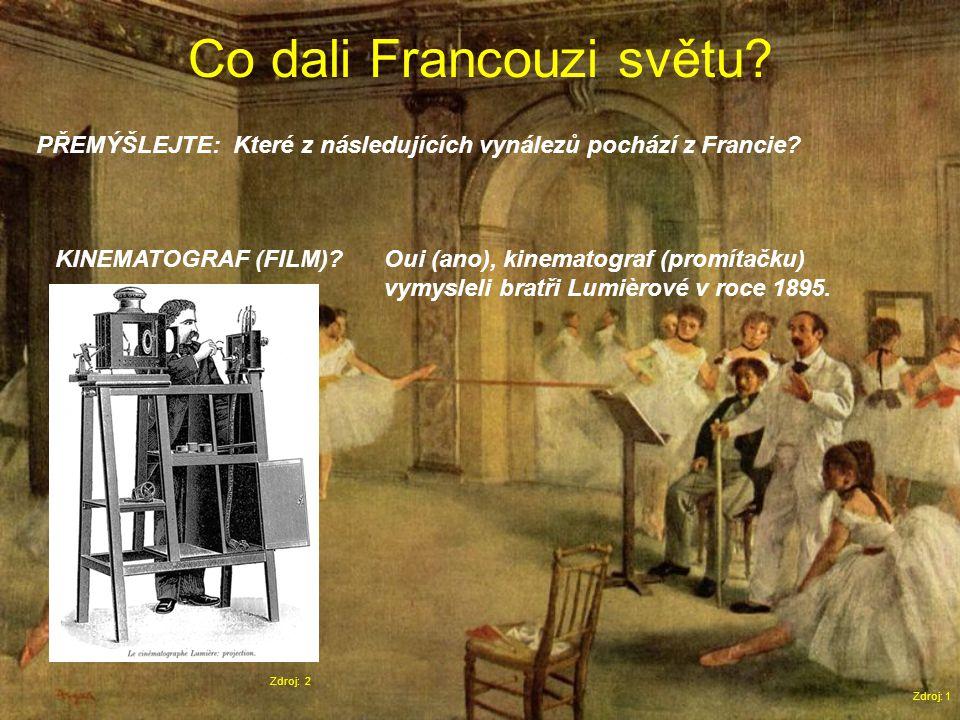 Co dali Francouzi světu. Zdroj: 1 PŘEMÝŠLEJTE: Které z následujících vynálezů pochází z Francie.