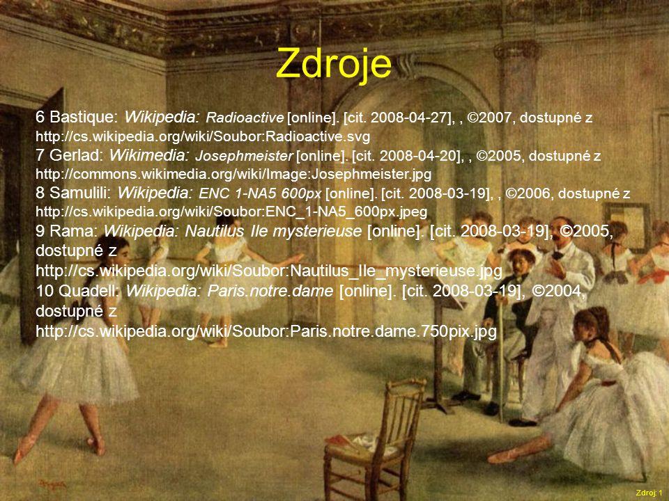 Zdroje Zdroj: 1 6 Bastique: Wikipedia: Radioactive [online].