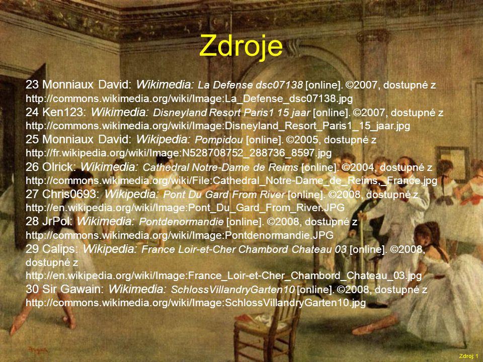 Zdroje Zdroj: 1 23 Monniaux David: Wikimedia: La Defense dsc07138 [online].