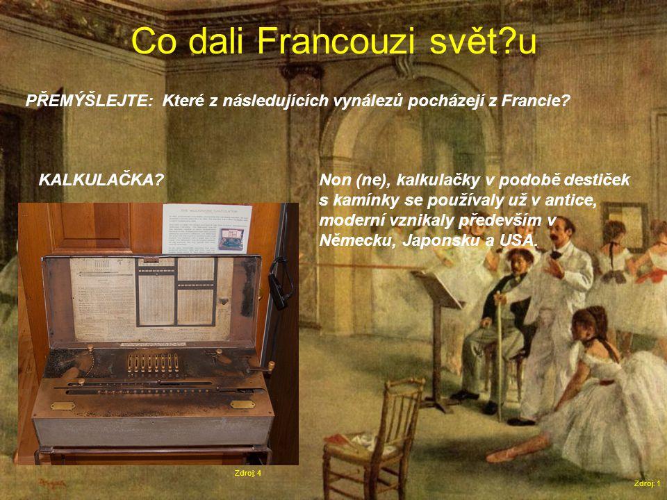 Co dali Francouzi svět u Zdroj: 1 PŘEMÝŠLEJTE: Které z následujících vynálezů pocházejí z Francie.