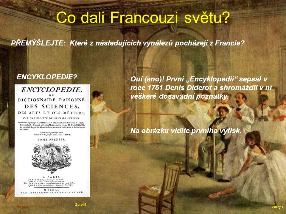 Co dali Francouzi světu. Zdroj: 1 PŘEMÝŠLEJTE: Které z následujících vynálezů pocházejí z Francie.