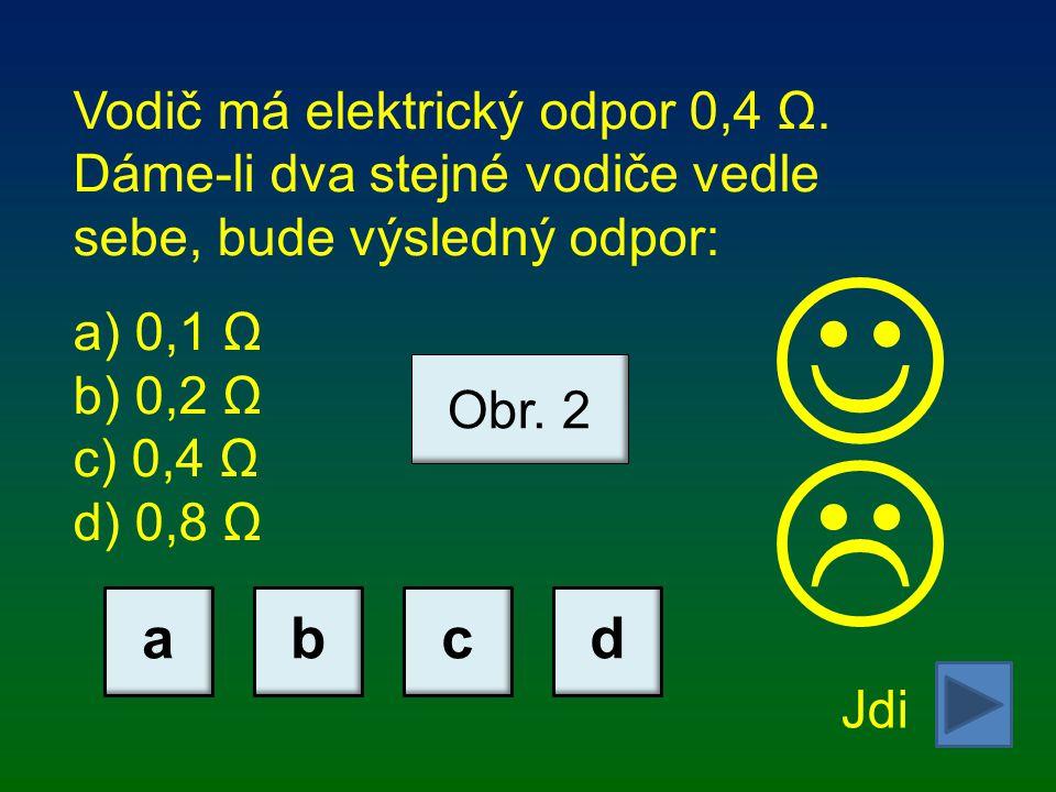 Vodič má elektrický odpor 0,4 Ω.