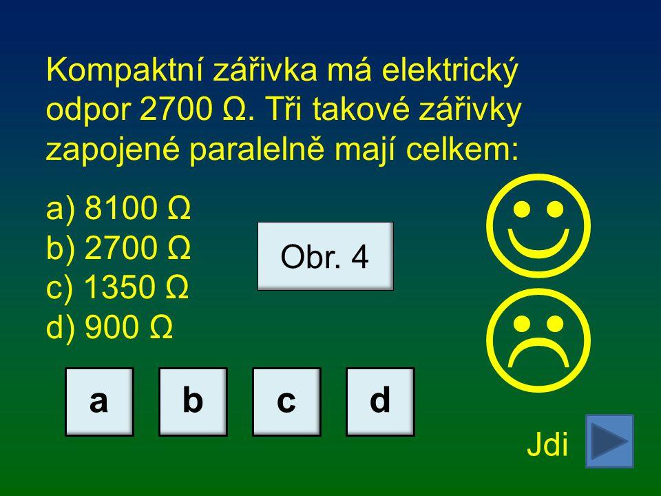 Kompaktní zářivka má elektrický odpor 2700 Ω.