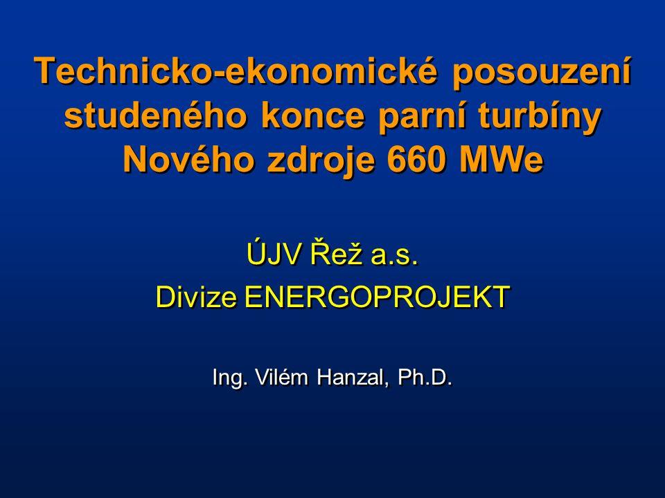 Technicko-ekonomické posouzení studeného konce parní turbíny Nového zdroje 660 MWe ÚJV Řež a.s.