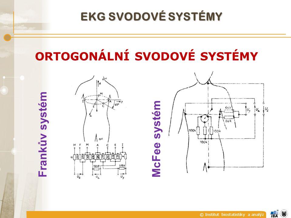 © Institut biostatistiky a analýz ORTOGONÁLNÍ SVODOVÉ SYSTÉMY Frankův systém McFee systém EKG SVODOVÉ SYSTÉMY