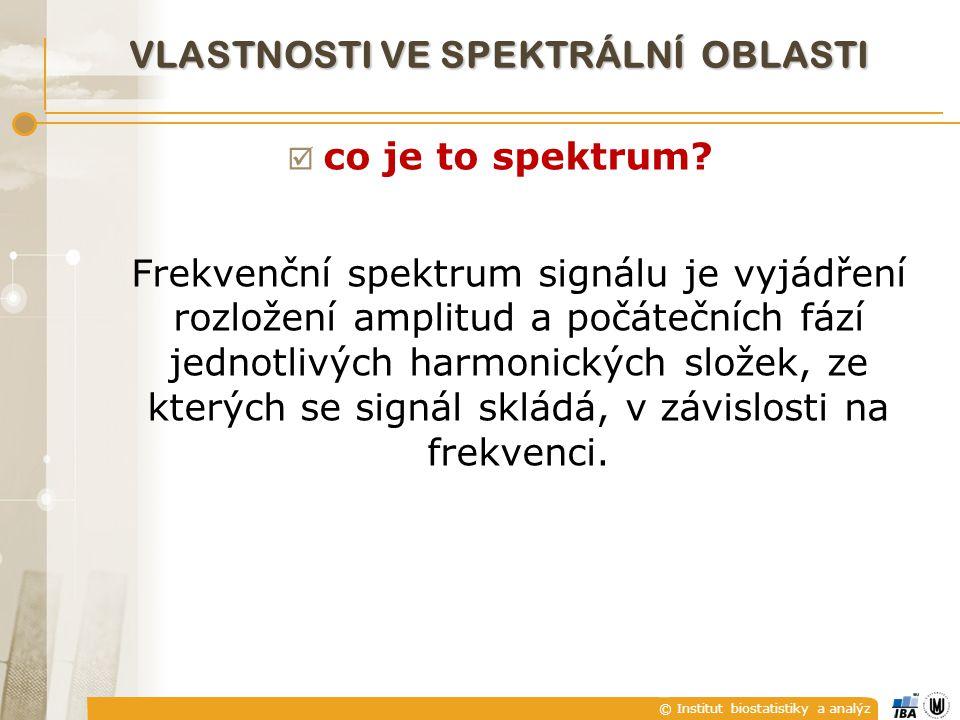 © Institut biostatistiky a analýz  co je to spektrum? Frekvenční spektrum signálu je vyjádření rozložení amplitud a počátečních fází jednotlivých har