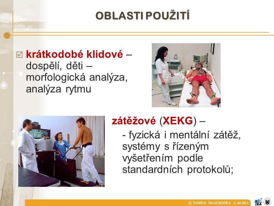 © Institut biostatistiky a analýz  krátkodobé klidové – dospělí, děti – morfologická analýza, analýza rytmu zátěžové (XEKG) – - fyzická i mentální zá
