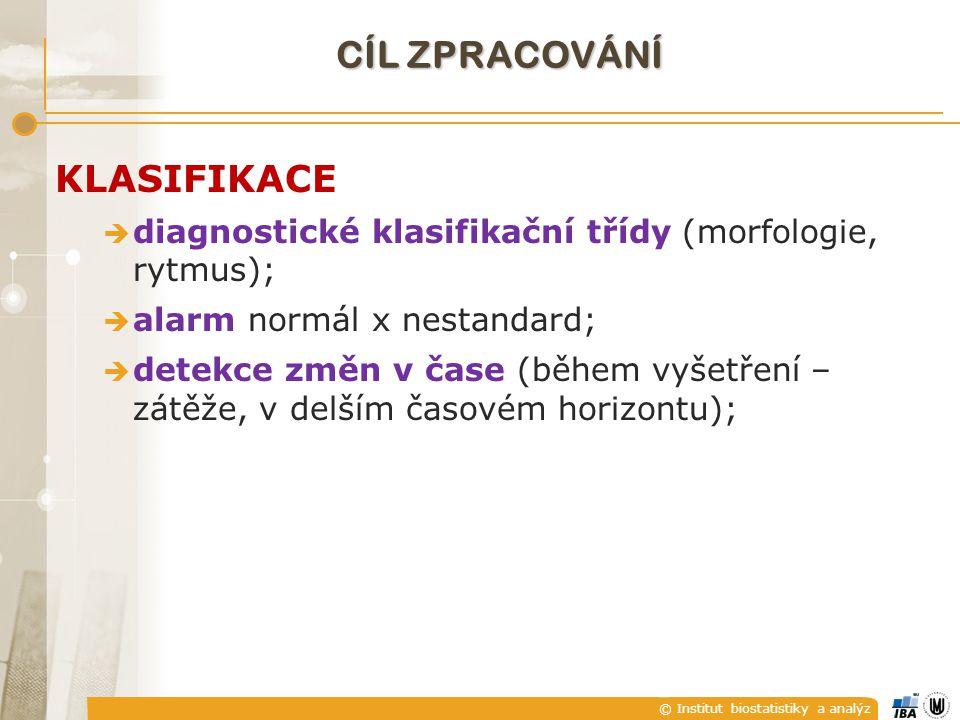 © Institut biostatistiky a analýz CÍL ZPRACOVÁNÍ KLASIFIKACE  diagnostické klasifikační třídy (morfologie, rytmus);  alarm normál x nestandard;  de