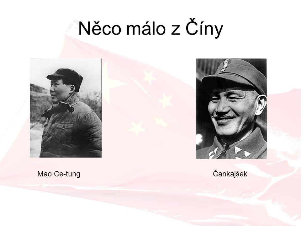 Něco málo z Číny Mao Ce-tungČankajšek