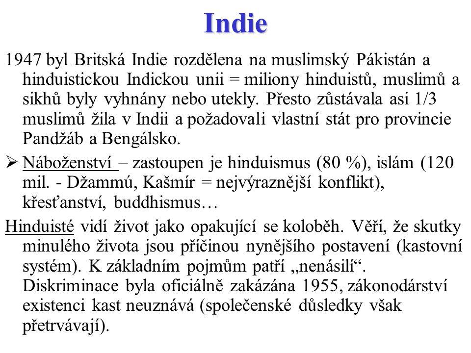 Indie 1947 byl Britská Indie rozdělena na muslimský Pákistán a hinduistickou Indickou unii = miliony hinduistů, muslimů a sikhů byly vyhnány nebo utek