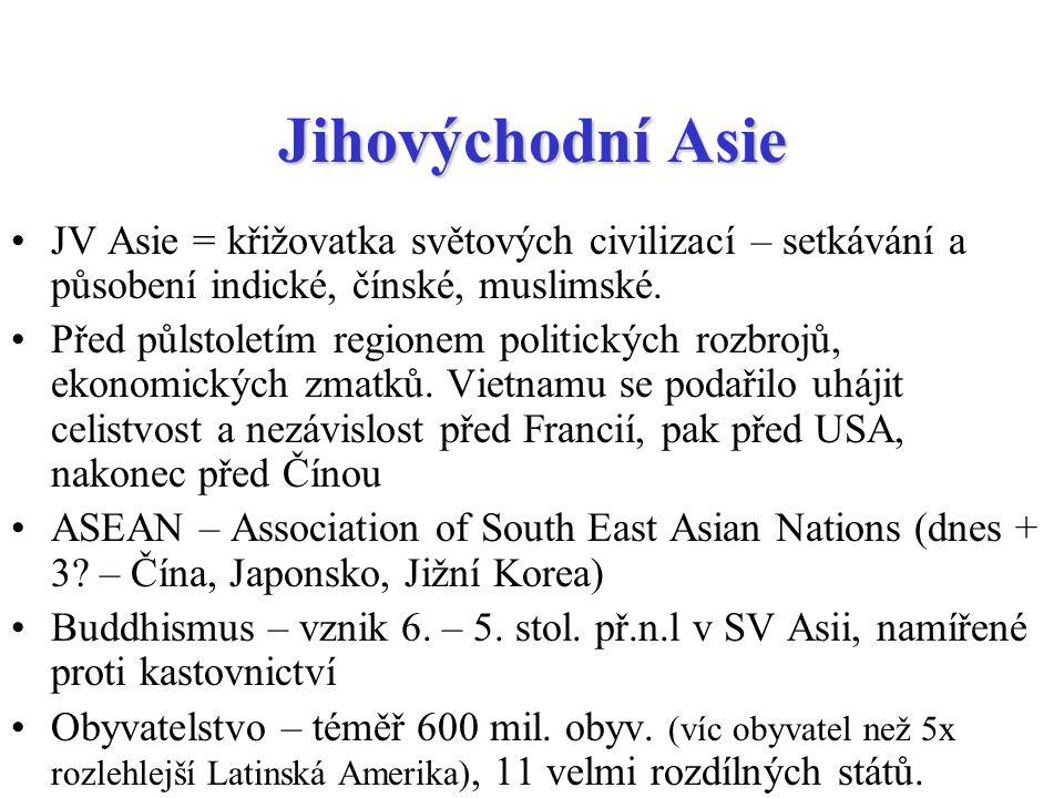 Jihovýchodní Asie JV Asie = křižovatka světových civilizací – setkávání a působení indické, čínské, muslimské. Před půlstoletím regionem politických r