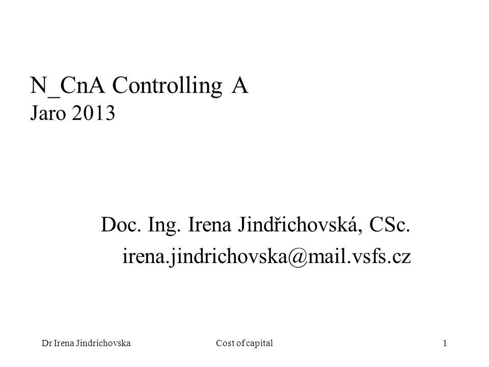 Dr Irena JindrichovskaCost of capital1 N_CnA Controlling A Jaro 2013 Doc.