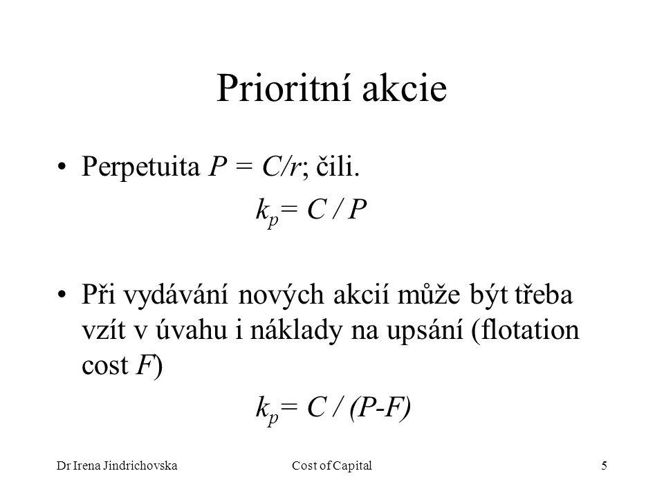 Dr Irena JindrichovskaCost of Capital5 Prioritní akcie Perpetuita P = C/r; čili.