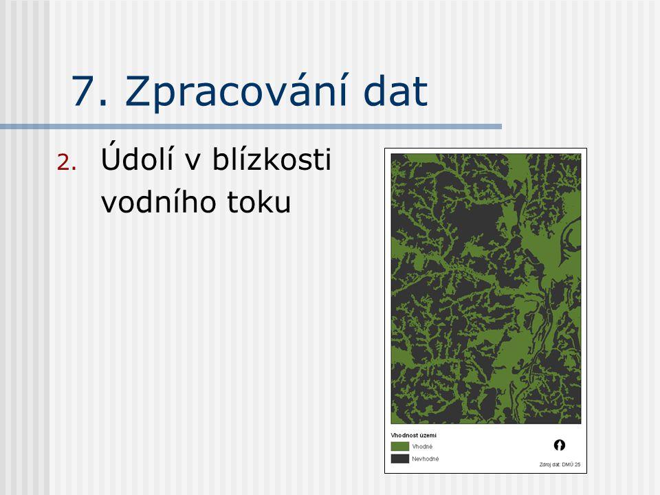 7. Zpracování dat 2. Údolí v blízkosti vodního toku