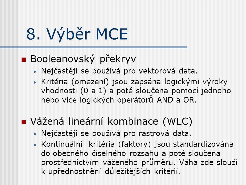 8. Výběr MCE Booleanovský překryv Nejčastěji se používá pro vektorová data.