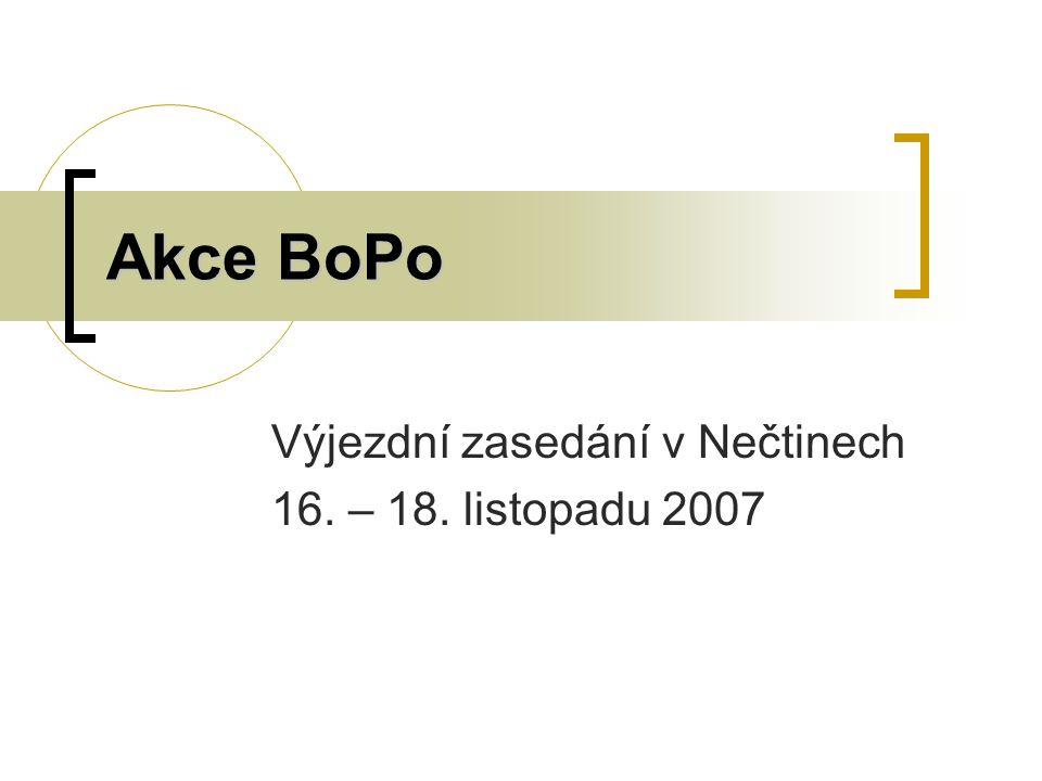 Akce BoPo Výjezdní zasedání v Nečtinech 16. – 18. listopadu 2007