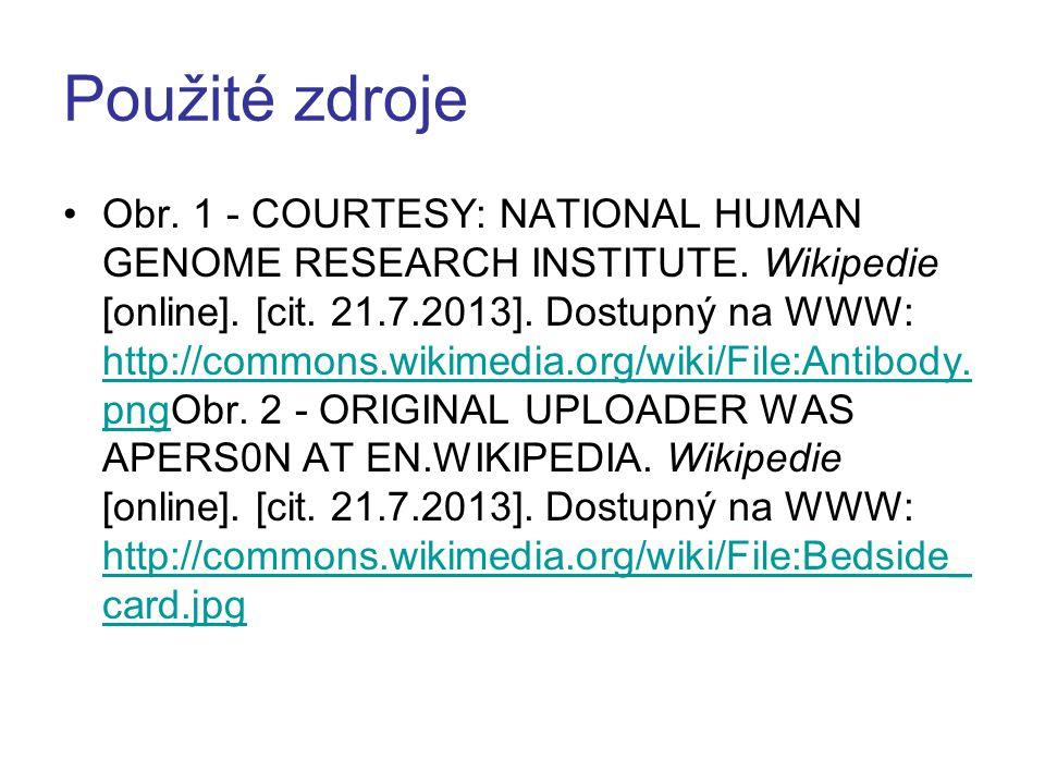 Použité zdroje Obr.1 - COURTESY: NATIONAL HUMAN GENOME RESEARCH INSTITUTE.
