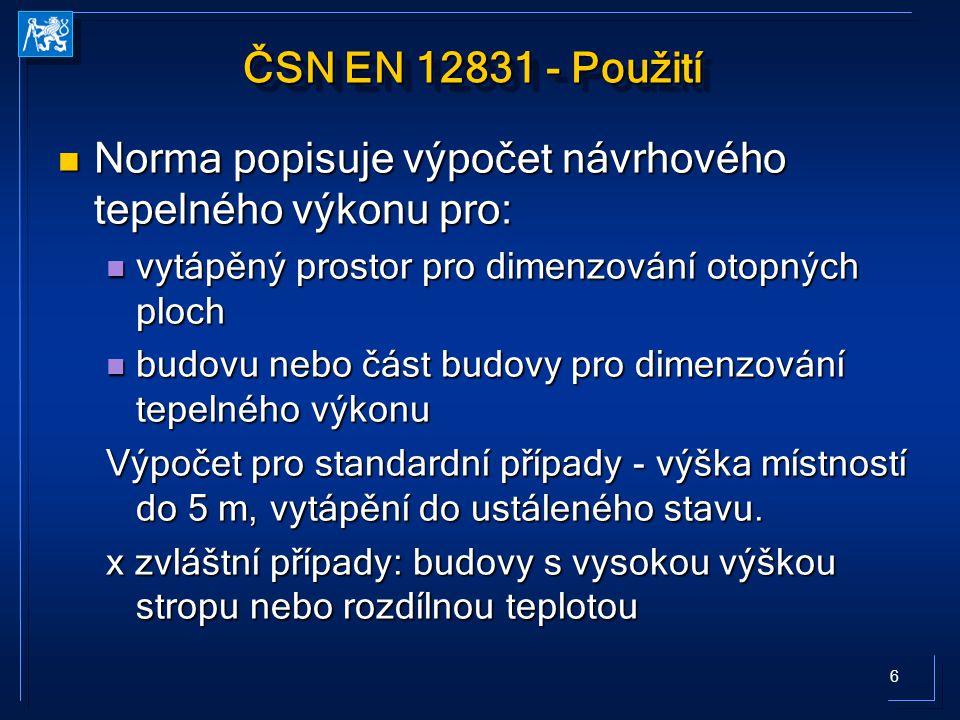 47 Porovnání s ČSN 06 0210 přepočet vzorového výpočtu podle ČSN 060210 Porovnání tepelných ztrát podle ČSN 12831 a ČSN 060210