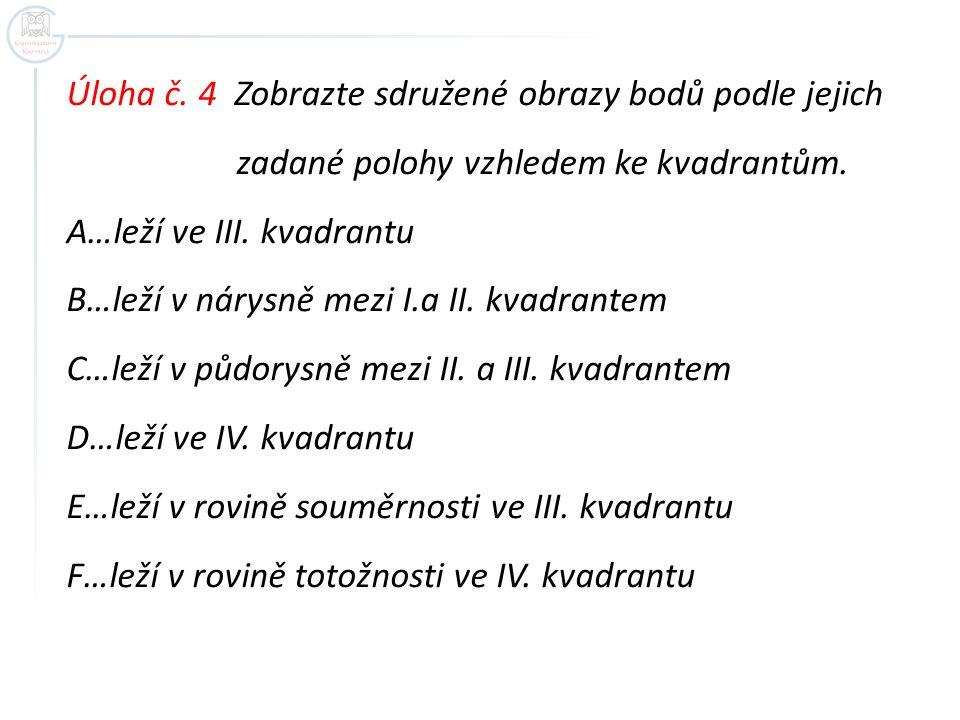 Úloha č. 5 Popište polohu bodů vzhledem ke kvadrantům.