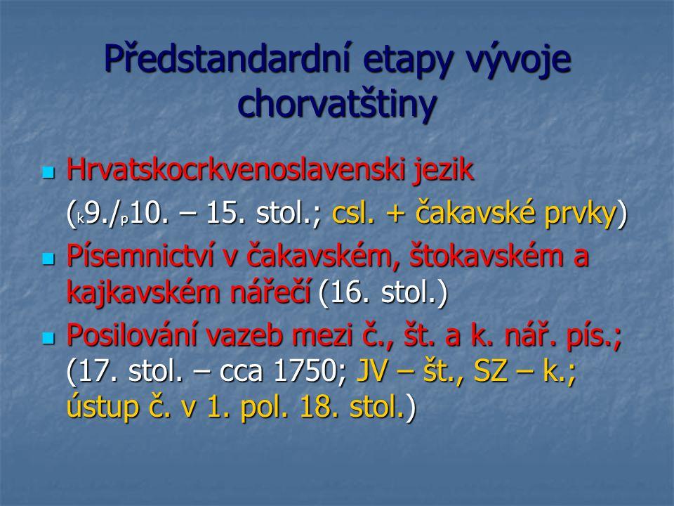 Standardizace současné srbštiny Savremeni srpski jezik (1818 – 1900; Vuk Karadžić; 1868 – ofic.