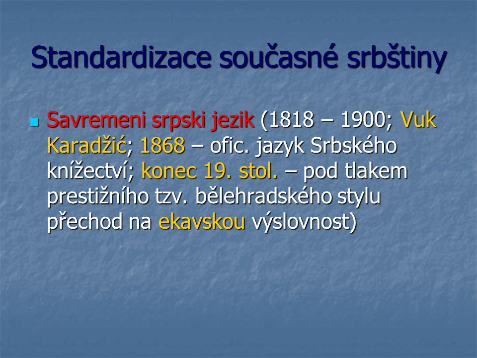 Standardizace současné chorvatštiny Standardizace i./ije.