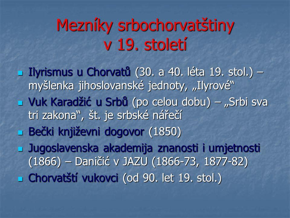 Mezníky srbochorvatštiny v 19.století Ilyrismus u Chorvatů (30.