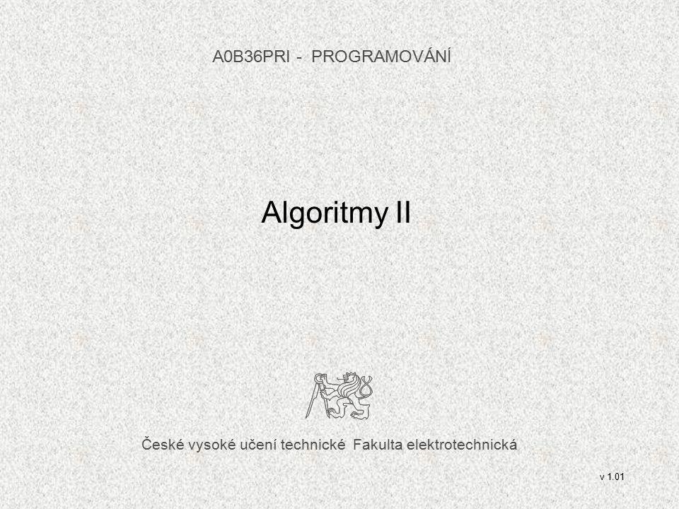 České vysoké učení technické Fakulta elektrotechnická Algoritmy II A0B36PRI - PROGRAMOVÁN Í v 1.01