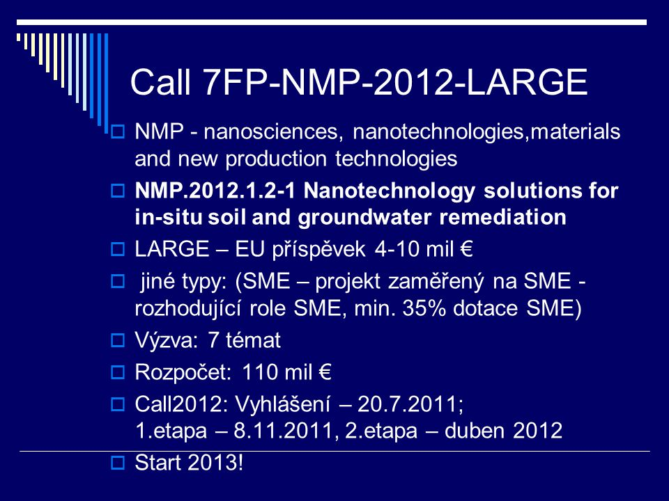 Call 7FP-NMP-2012-LARGE  NMP - nanosciences, nanotechnologies,materials and new production technologies  NMP.2012.1.2-1 Nanotechnology solutions for
