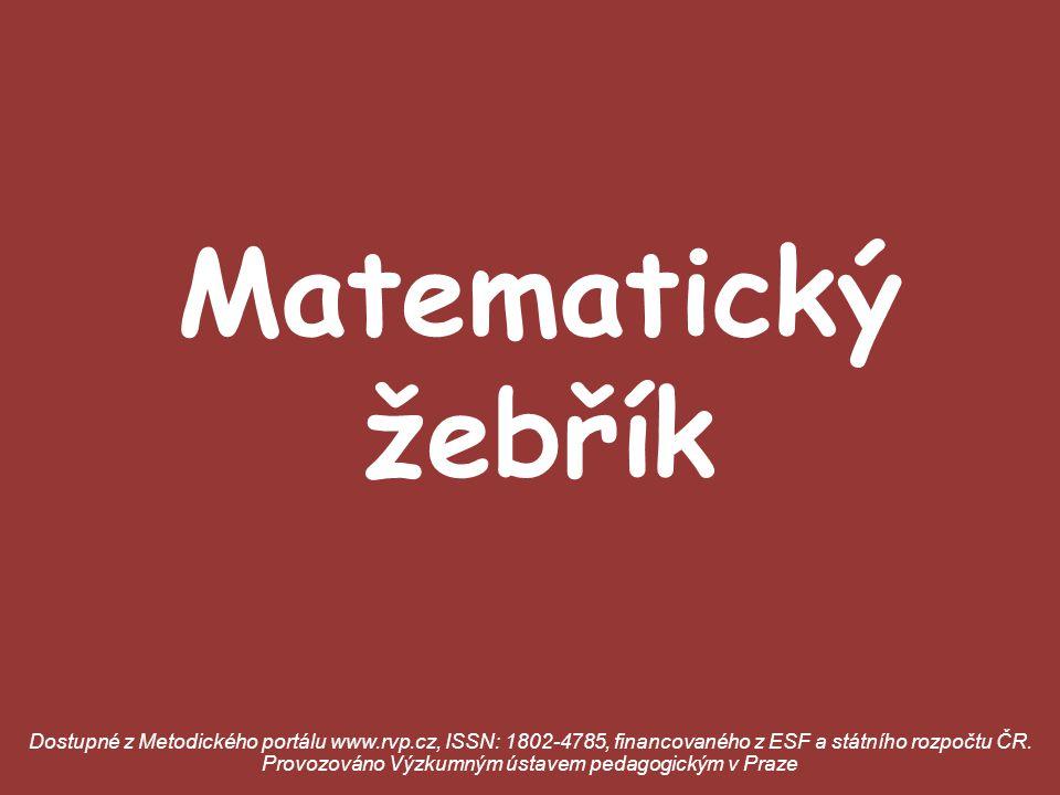 Matematický žebřík Dostupné z Metodického portálu www.rvp.cz, ISSN: 1802-4785, financovaného z ESF a státního rozpočtu ČR.