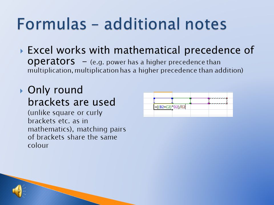  Excel works with mathematical precedence of operators - (e.g.