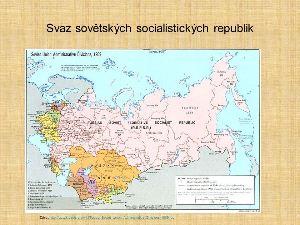 Svaz sovětských socialistických republik Zdroj: http://cs.wikipedia.org/wiki/Soubor:Soviet_Union_Administrative_Divisions_1989.jpghttp://cs.wikipedia.