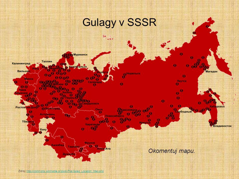 Gulagy v SSSR Okomentuj mapu. Zdroj: http://commons.wikimedia.org/wiki/File:Gulag_Location_Map.pnghttp://commons.wikimedia.org/wiki/File:Gulag_Locatio