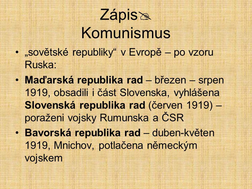 """Zápis  Komunismus """"sovětské republiky"""" v Evropě – po vzoru Ruska: Maďarská republika rad – březen – srpen 1919, obsadili i část Slovenska, vyhlášena"""