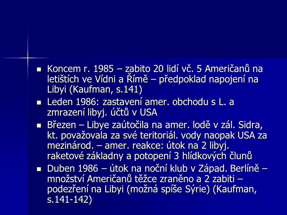 Koncem r. 1985 – zabito 20 lidí vč.