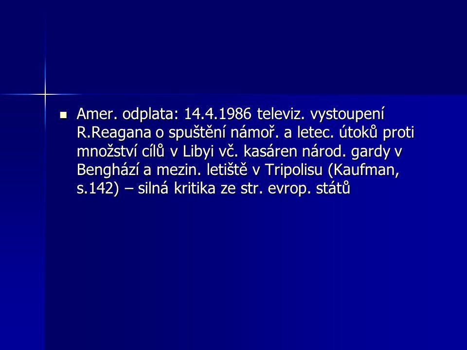 Amer. odplata: 14.4.1986 televiz. vystoupení R.Reagana o spuštění námoř.