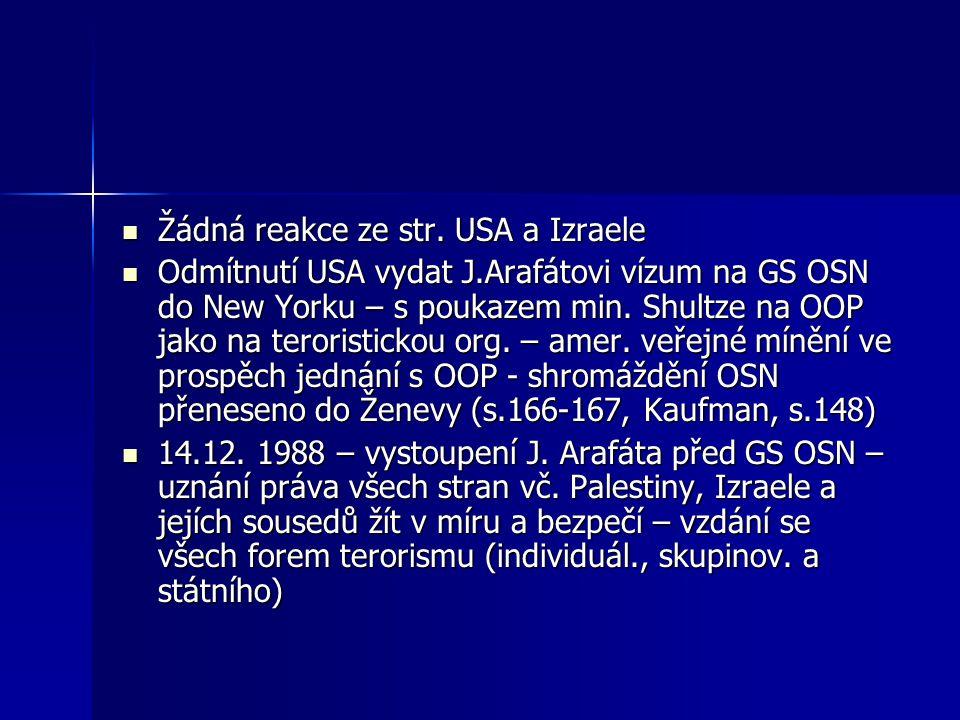 Žádná reakce ze str. USA a Izraele Žádná reakce ze str.