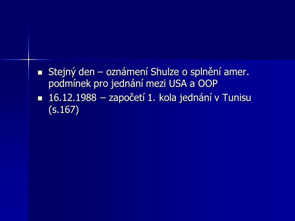 Stejný den – oznámení Shulze o splnění amer.