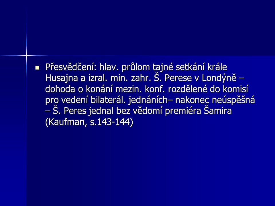 Přesvědčení: hlav. průlom tajné setkání krále Husajna a izral.