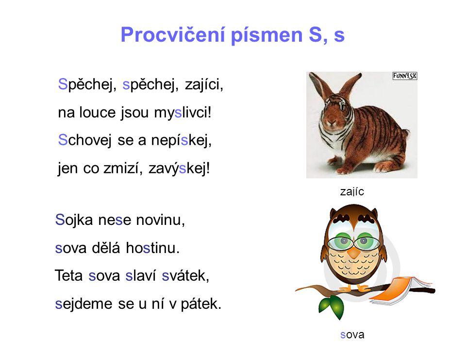 Procvičení písmen S, s Spěchej, spěchej, zajíci, na louce jsou myslivci.