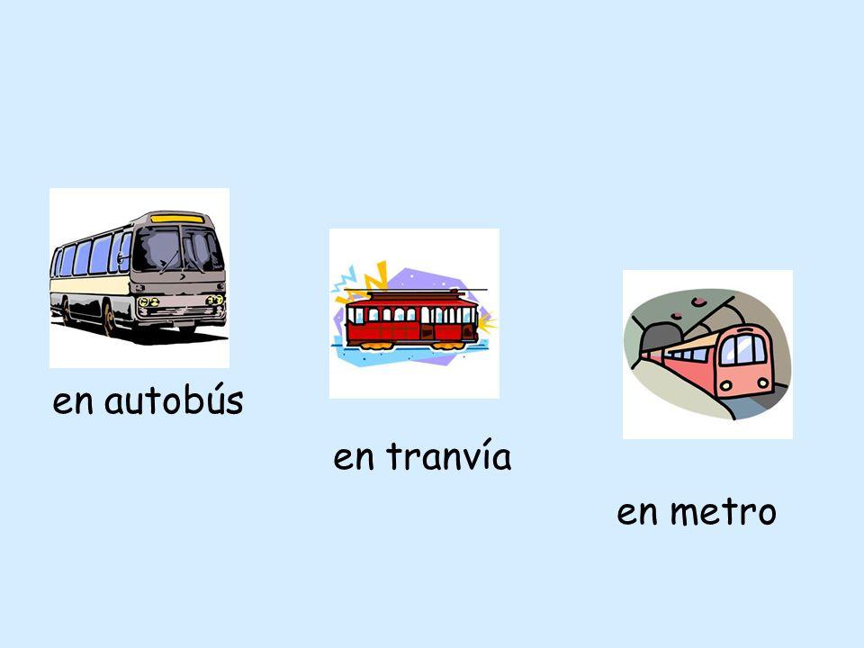 en autobús en tranvía en metro