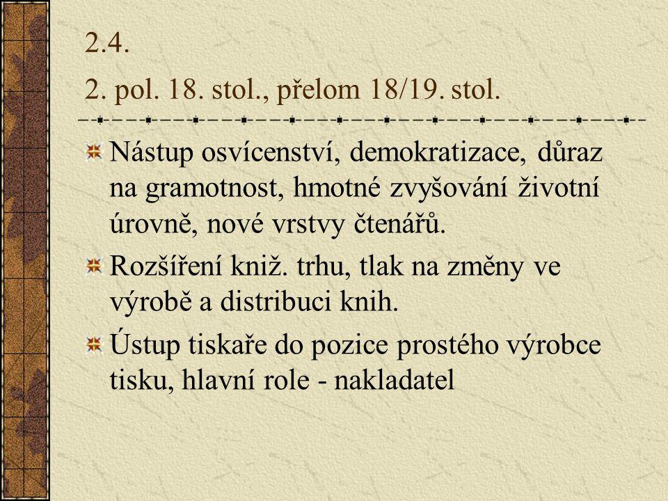 2.4.2. pol. 18. stol., přelom 18/19. stol.