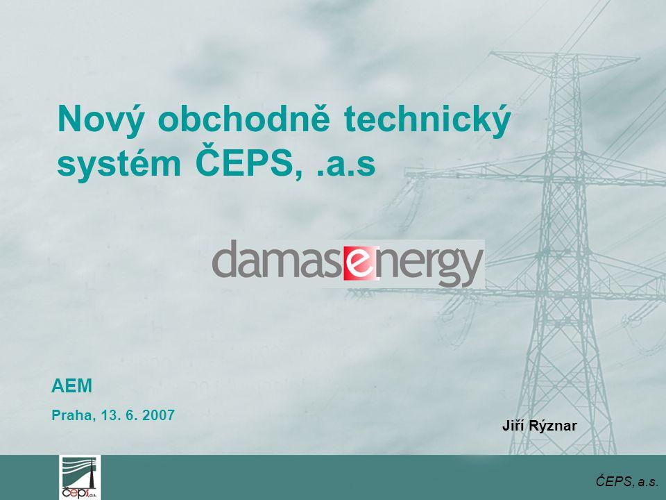 Připravujeme komplexní informační systém Damas Energy pro zajištění procesů provozovatele PS  přenos, zpracování a vyhodnocování dat  komunikace s účastníky trhu  moderní technologie  internetový systém ČEPS, a.s.