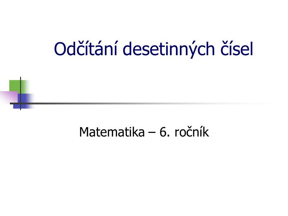 Odčítání desetinných čísel Matematika – 6. ročník