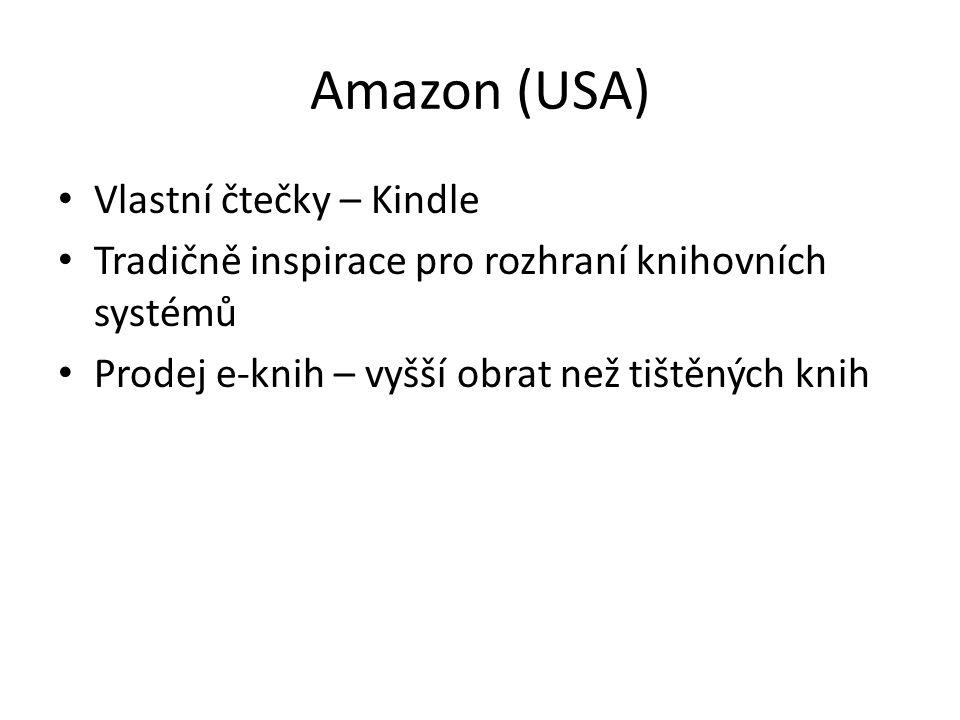 Amazon (USA) Vlastní čtečky – Kindle Tradičně inspirace pro rozhraní knihovních systémů Prodej e-knih – vyšší obrat než tištěných knih