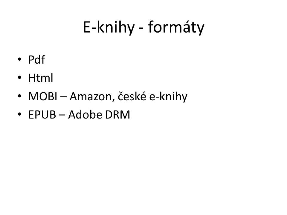E-knihy - formáty Pdf Html MOBI – Amazon, české e-knihy EPUB – Adobe DRM