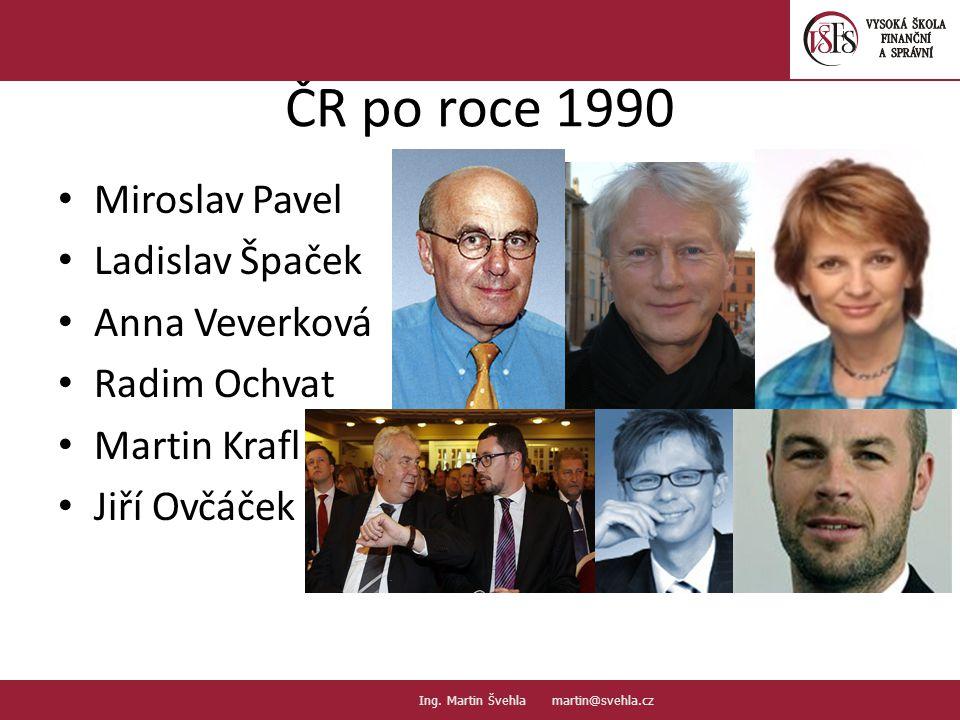 ČR po roce 1990 Miroslav Pavel Ladislav Špaček Anna Veverková Radim Ochvat Martin Krafl Jiří Ovčáček 11.