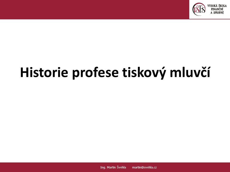 Historie profese tiskový mluvčí 2.2. PaedDr.Emil Hanousek,CSc., 14002@mail.vsfs.cz :: Ing. Martin Švehla martin@svehla.cz