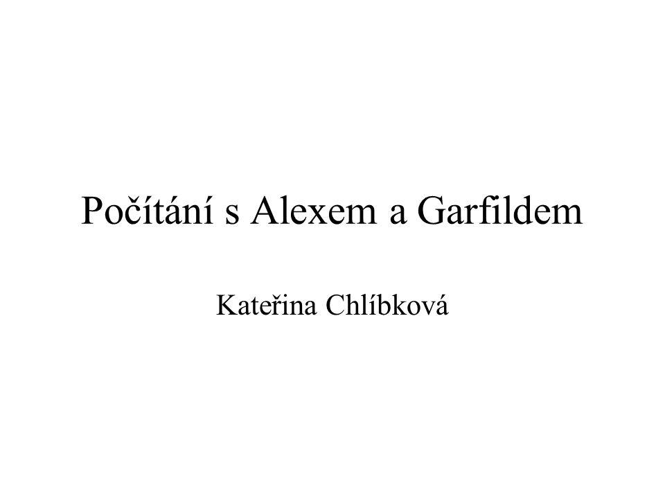 Počítání s Alexem a Garfildem Kateřina Chlíbková